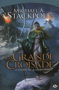La guerre de la couronne. Volume 3, La grande croisade