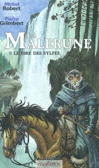 La Malerune. Volume 2, Le dire des Sylfes