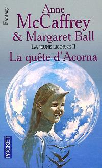 La petite Licorne. Volume 2, La quête d'Acorna