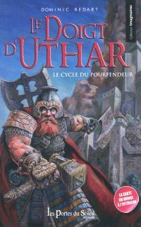 Le cycle du Pourfendeur. Volume 1, Le doigt d'Uthar