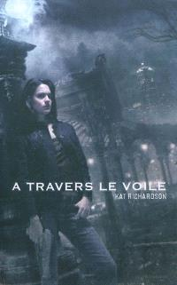 Le cycle Harper Blaine. Volume 1, A travers le voile