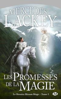 Le dernier héraut-mage. Volume 2, Les promesses de la magie
