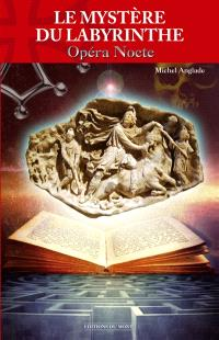Le mystère du labyrinthe ou Opera nocte