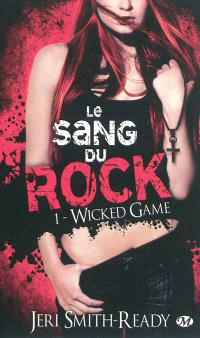 Le sang du rock. Volume 1, Wicked game