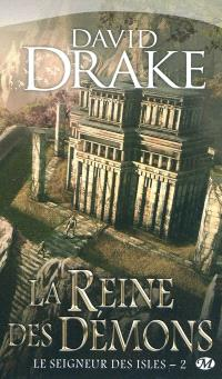 Le seigneur des Isles. Volume 2, La Reine des démons