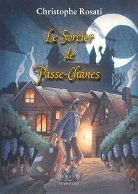 Le sorcier de Passe-Chanes