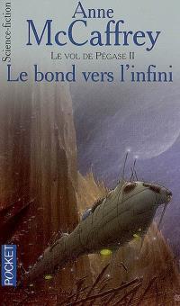 Le vol de Pégase. Volume 2, Le bond vers l'infini