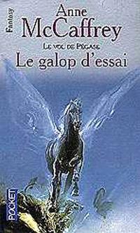 Le vol de Pégase. Volume 1, Le galop d'essai