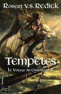 Le voyage du Chathrand. Volume 2, Tempêtes