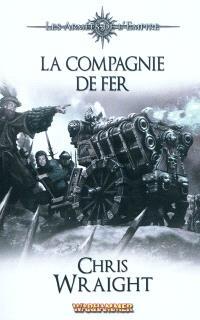 Les armées de l'Empire. Volume 2, La compagnie de fer
