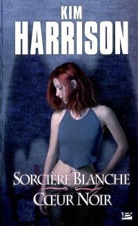 Les aventures de Rachel Morgan. Volume 3, Sorcière blanche, coeur noir