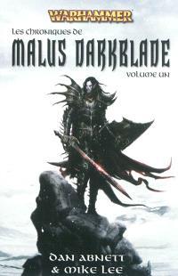 Les chroniques de Malus Darkblade. Volume 1