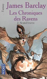 Les chroniques des Ravens. Volume 2, NoirZénith