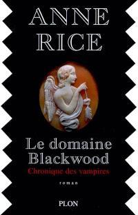Les chroniques des vampires, Le domaine Blackwood