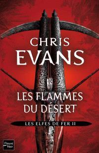 Les elfes de fer. Volume 2, Les flammes du désert