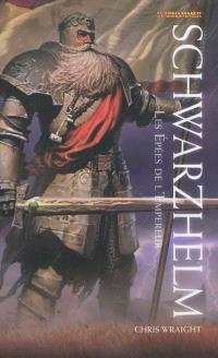 Les épées de l'empereur. Volume 1, Schwarzhelm