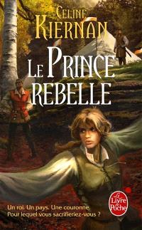 Les Moorehawke. Volume 3, Le prince rebelle