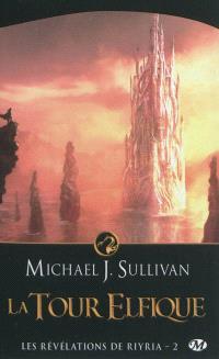 Les révélations de Riyria. Volume 2, La tour elfique