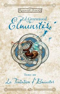 Elminster. Volume 3, La tentation d'Elminster