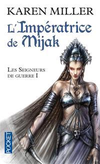Les seigneurs de guerre. Volume 1, L'impératrice de Mijak