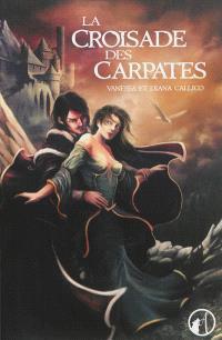Les sept portes de l'Apocalypse. Volume 1, La croisade des Carpates