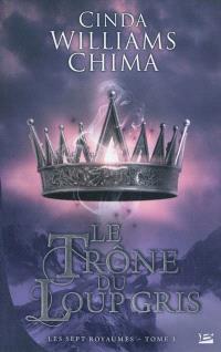 Les sept royaumes. Volume 3, Le trône du loup gris