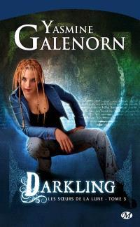 Les soeurs de la lune. Volume 3, Darkling