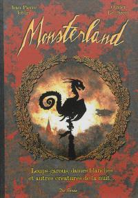 Monsterland : loups-garous, dames blanches et autres créatures de la nuit