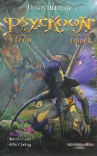 Psyckoon. Volume 1, Yfrôn