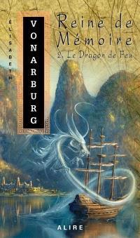 Reine de Mémoire. Volume 2, Le dragon de feu