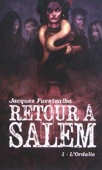 Retour à Salem. Volume 1, L'Ordalie