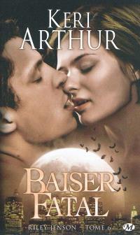 Riley Jenson. Volume 6, Baiser fatal