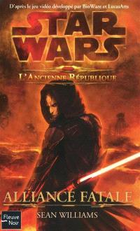 Star Wars : l'ancienne République. Volume 1, Alliance fatale
