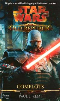 Star Wars : the old Republic. Volume 2, Complots