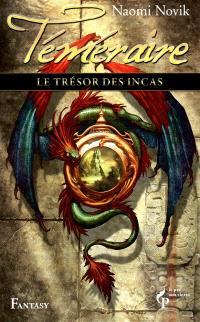 Téméraire. Volume 7, Le trésor des Incas