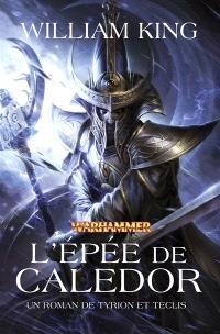 Un roman de Tyrion & Teclis. Volume 2, L'épée de Caledor