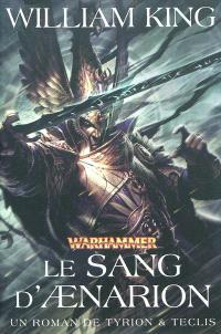 Un roman de Tyrion & Teclis. Volume 1, Le sang d'Aenarion