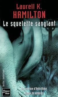 Une aventure d'Anita Blake, tueuse de vampires. Volume 5, Le squelette sanglant