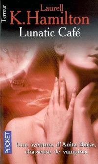 Une aventure d'Anita Blake, tueuse de vampires. Volume 4, Lunatic café