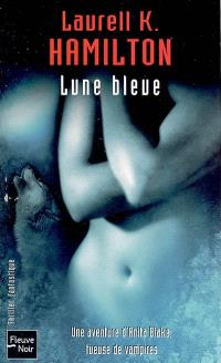 Une aventure d'Anita Blake, tueuse de vampires. Volume 8, Lune bleue
