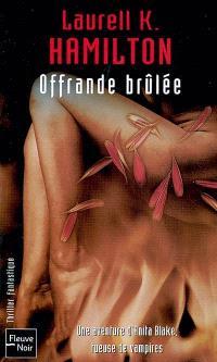 Une aventure d'Anita Blake, tueuse de vampires. Volume 7, Offrande brûlée