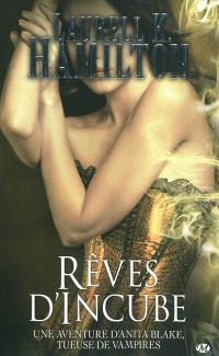 Une aventure d'Anita Blake, tueuse de vampires. Volume 12, Rêves d'incube