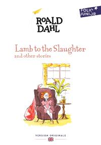 Lamb to the slaughter : and other stories