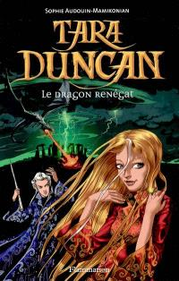 Tara Duncan, Le dragon renégat
