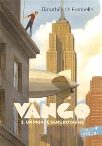 Vango. Volume 2, Un prince sans royaume