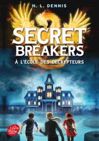 Secret breakers : à l'école des décrypteurs. Volume 1