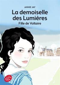 La demoiselle des Lumières : fille de Voltaire