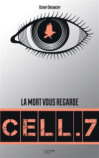 Cell.7. Volume 1, La mort vous regarde