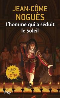 L'homme qui a séduit le Soleil : 1661, quand Molière sort de l'ombre...
