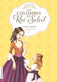 Les colombes du Roi-Soleil. Volume 5, Le rêve d'Isabeau